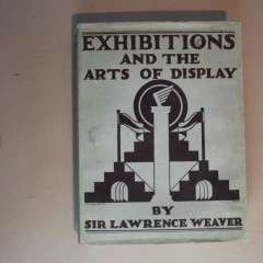 Book: Exhibitions & Art of display, by Sir Lawrence Weaver